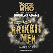 Doctor Who and the Krikkitmen: 4th Doctor Novel Audiobook by Douglas Adams, James Goss Narrated by Dan Starkey