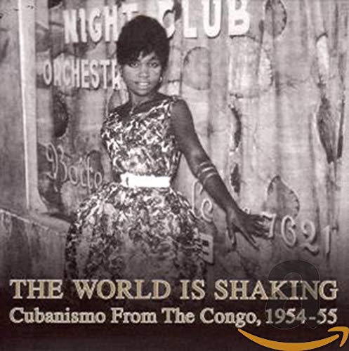 World Is Shaking: Cubanismo From 1954-55 Al sold out. Classic Congo The