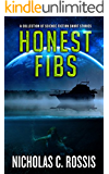 Honest Fibs: A Collection of Science Fiction Short Stories (Short SSF Stories Book 3)
