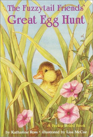 The Fuzzytail Friends Great Egg Hunt  Peek A Board Books