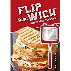 Flip Sandwich Maker Recipe Cookbook: Unlimited Delicious Copper Pan Non-Stick Stovetop Panini Grill Press Recipes (Panini Press Grill Series Book 1)