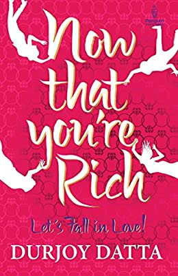 Durjoy Datta Books List : Now That You are Rich