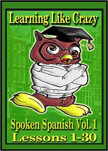 Amazon com: Learning Spanish Like Crazy Level 1 (Out-of-date version