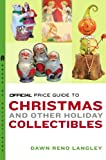 The Official Price Guide to Christmas and Other Holiday Collectibles, Dawn Reno Langley, 0375721282