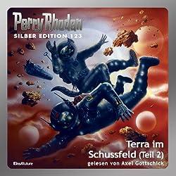 Terra im Schussfeld - Teil 2 (Perry Rhodan Silber Edition 123)
