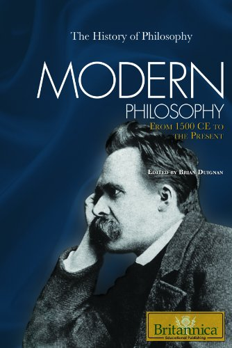Download Modern Philosophy: From 1500 CE to the Present (The History of Philosophy) pdf