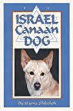 The Israel Canaan Dog, Myrna Shiboleth, 0931866715