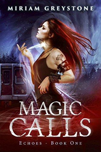 Magic Calls (Echoes Book 1) by [Greystone, Miriam]