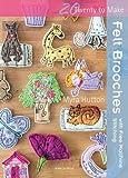 Felt Brooches: With Free Machine Stitching (Twenty to Make)