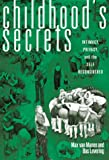 Childhood's Secrets : Intimacy, Privacy and the Self-Reconsidered, Van Manen, Max and Levering, Bas, 0807735051