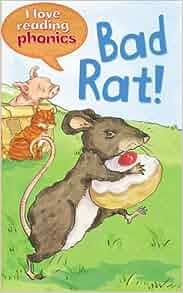 Amazon.com: Bad Rat! (I Love Reading Phonics Level 1