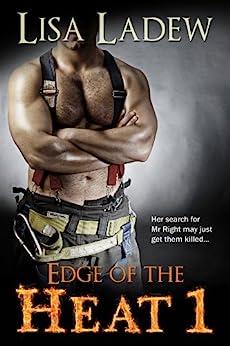 Edge of the Heat: Edge of the Heat Romantic Suspense Series by [Ladew, Lisa]