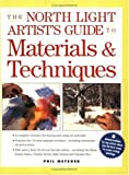 North Light Artist's Guide to Materials and Techniques, Phil Metzger, 1581802536