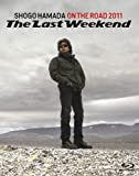 """ON THE ROAD 2011 """"The Last Weekend"""" [Blu-ray]"""