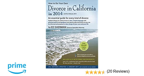 How to do your own divorce in california in 2014 an essential how to do your own divorce in california in 2014 an essential guide for every kind of divorce ed sherman 9780944508923 amazon books solutioingenieria Gallery