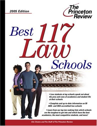 Best 117 Law Schools 2005 Edition (Graduate School Admissions Gui)