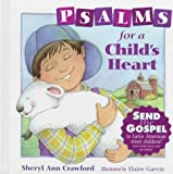 Psalms for a Child's Heart, Sheryl Ann Crawford, 0781430046