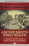 Archie Meets Nero Wolfe: A Prequel to Rex Stout's Nero Wolfe Mysteries (The Nero Wolfe Mysteries)