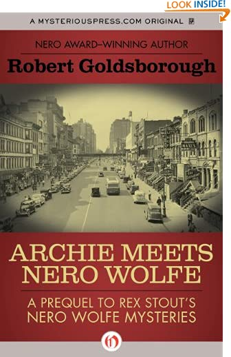 Archie Meets Nero Wolfe: A Prequel to Rex Stout's Nero Wolfe Mysteries (The Nero Wolfe Mysteries Book 8) by Robert...