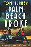 img - for Palm Beach Broke (Charlie Crawford Palm Beach Mysteries) book / textbook / text book