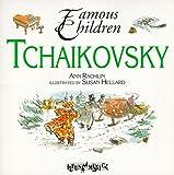 Tchaikovsky (Famous Children Series)