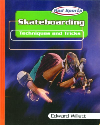Skateboarding: Techniques and Tricks (Rad Sports Techniques, Training, and Tricks)