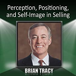 Perception, Positioning and Self-Image in Selling