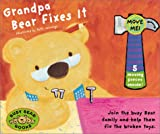 img - for Busy Bears: Grandpa Bear Fixes It (Busy Bears Books) book / textbook / text book