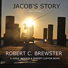 Jacob's Story: Clarity Continued Audiobook by Robert C. Brewster Narrated by Robert C. Brewster
