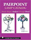 Pairpoint Lamp Catalog, , 0764313347