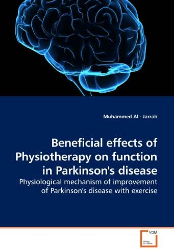 Beneficial effects of Physiotherapy on function in Parkinson's disease: Physiological mechanism of improvement of Parkinson's disease with exercise