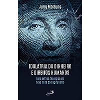 Idolatria do Dinheiro e Direitos Humanos: uma Crítica Teológica do Novo Mito do Capitalismo