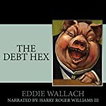 The Debt Hex: Slay the Elite: Privilege Cancer, Book 1 | Eddie Wallach
