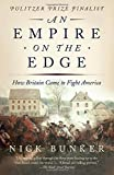 An Empire on the Edge: How Britain Came to Fight America