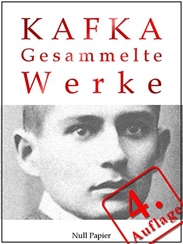 Kafka - Gesammelte Werke: Die Verwandlung, Das Urteil, Amerika, der Prozeß, das Schloß u.v.m. (Gesammelte Werke bei Null Papier) (German - Uv Collection