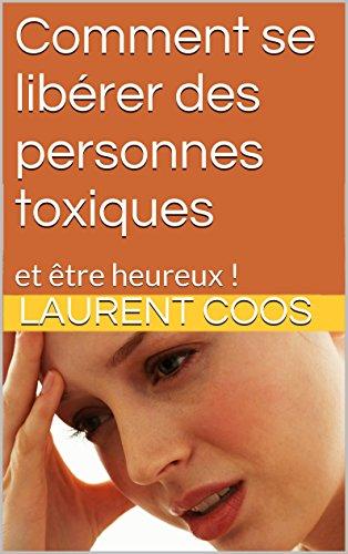 Comment se libérer des personnes toxiques: et être heureux ! (French - Spirit Perverse
