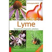 La maladie de Lyme - Symptômes, diagnostic, solutions (Ressources & Santé) (French Edition)