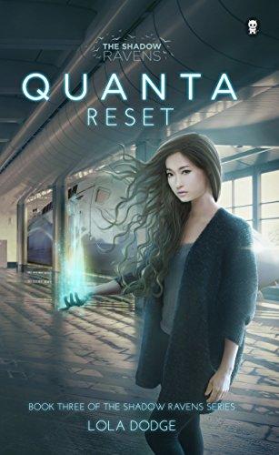 Quanta Reset (The Shadow Ravens Book -