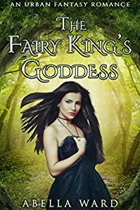 The Fairy King's Goddess by Abella Ward ebook deal