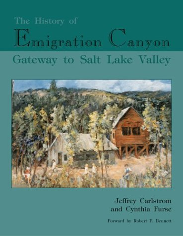 The History of Emigration Canyon: Gateway to Salt Lake Valley ebook