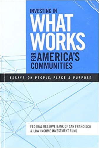 Investing In What Works For Americas Communities  Essays On People  Investing In What Works For Americas Communities  Essays On People Place   Purpose Federal Reserve Bank  Amazoncom Books
