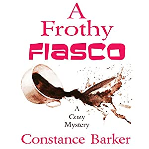 A Frothy Fiasco Audiobook