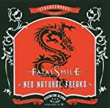 Neo Natural Freaks by Fatal Smile