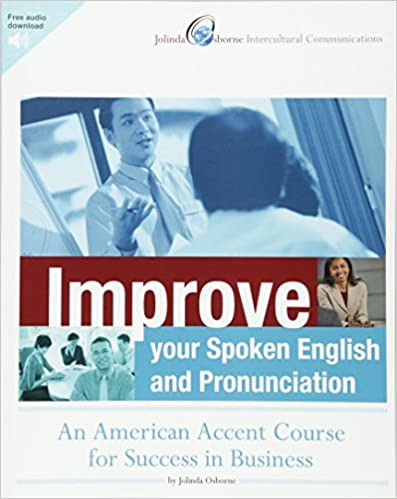 Improve Your Spoken English and Pronunciation: An American Accent