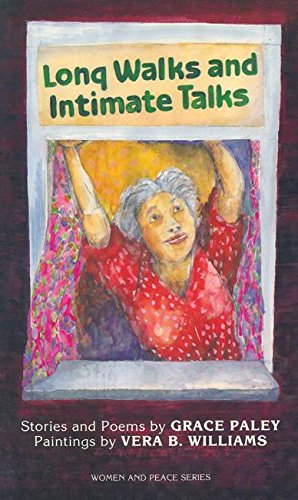 Long Walks and Intimate Talks: Stories, Poems and Paintings (Women & Peace) Grace Paley