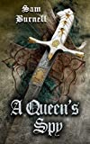 A Queen's Spy: The Tudor Mystery Trials; A 16th Century British Historical Fiction Novel (Tudor Mystery Trials Series)