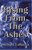 Rising from the Ashes, Michael LaRocca, 1591050855