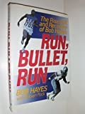 img - for Run, Bullet, Run: The Rise, Fall, and Recovery of Bob Hayes book / textbook / text book