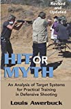 img - for Hit or Myth: An Analysis of Target Systems for Practical Training in Defensive Shooting book / textbook / text book
