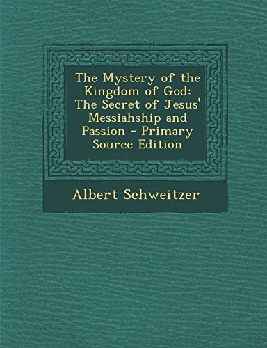 Download The Mystery of the Kingdom of God: The Secret of Jesus